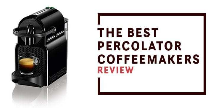 Best Percolator Coffee Maker - Ultimate Guide & Review