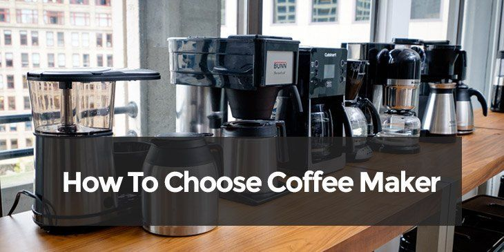 how to choose coffee maker?