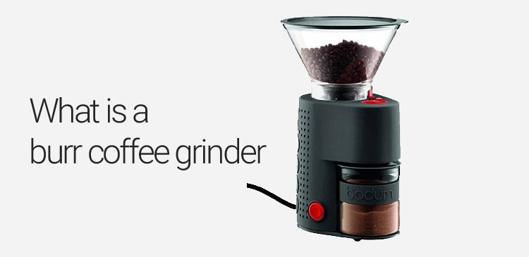 what is a burr coffeel grinder?